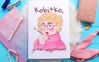 """""""Kobitko, jesteś wyjątkowa"""""""